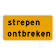 Tekstbord - OB603t - strepen ontbreken - Werk in uitvoering