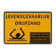 Waarschuwingsbord geel/zwart - Levensgevaarlijk Drijfzand