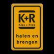 Tijdelijk bord Kiss & Ride - geel/zwart - werk in uitvoering