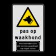 Waarschuwingsbord Pas op Waakhond
