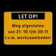 Tekstbord met banner en eigen tekst - Werk in uitvoering