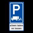 Verkeersbord RVV E07 Vrachtverkeer laden en lossen