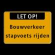 Tekstbord Bouwverkeer - stapvoets rijden - Werk in uitvoering