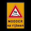 Verkeersbord J20 - waarschuwing slipgevaar + modder op rijbaan