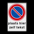 Verkeersbord RVV E01 + tekstregels - Parkeerverbod met uitzondering