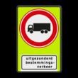 Verkeersbord RVV C07f - OB108 - Gesloten voor vrachtverkeer met uitzondering - fluor achtergrond
