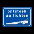 Verkeersbord RVV L202 - Ontsteek uw lampen