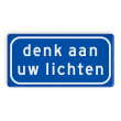 Verkeersbord RVV L203 - denk aan uw lichten