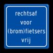 Verkeersbord RVV VR05 - rechtsaf vrij