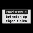 Verkeersbord RVV OBD04 - Onderbord - PRIVÉTERREIN + Betreden op eigen risico