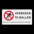 Verkeersbord voetballen verboden - met tekst
