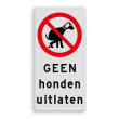 Verkeersbord honden uitlaten verboden - Picto en tekst