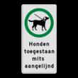 Verkeersbord honden uitlaten toegestaan - mits aangelijnd