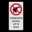 Verkeersbord Verboden honden uit te laten - Picto en tekst