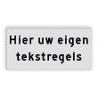 Onderbord Wit met zwarte tekst - VRIJ INVOERBAAR