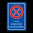 Verkeersbord RVV E02 Stoppen verboden i.v.m. draaicirkel vrachtverkeer