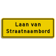 Straatnaambord geel 28 karakters 800x300 mm 2 regelig NEN 1772