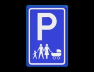 Verkeersbord parkeerplaats voor Gezinnen