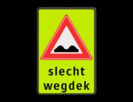Verkeersbord RVV J01 - Vooraanduiding slecht wegdek + ondertekst