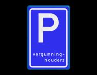 Verkeersbord RVV E09 - Parkeerplaats vergunninghouders