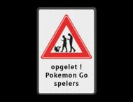 Verkeersbord - overstekende Pokemon Go spelers - eigen tekst
