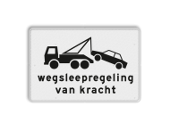 Verkeersbord RVV OB304 - Onderbord - Wegsleepregeling van kracht