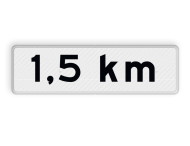 Verkeersbord RVV OB401-1,5 - Onderbord - Afstands-aanduiding na ... KM