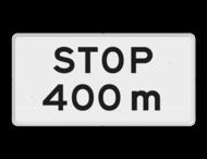 Verkeersbord RVV OB714 - Onderbord - STOP na XXXm