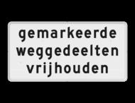 Verkeersbord RVV OBD14 - Onderbord - Gemarkeerde weggedeelten vrijhouden