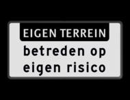 Verkeersbord RVV OBD04 - Onderbord - EIGEN TERREIN + Betreden op eigen risico