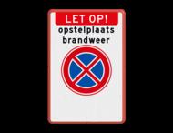 Verkeersbord RVV E02 - Vrijhouden i.v.m. opstelplaats Brandweer - Wegsleepregeling