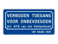 Verkeersbord België Verboden toegang onbevoegden Art.87,8 + naam - BT01