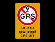 Tijdelijk bord - Situatie gewijzigd - GPS uitschakelen