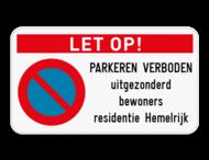 Let op! Parkeerverbod E1 + eigen tekst