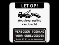 Parkeerverbod - Let op + Wegsleepregeling + Verboden toegang voor onbevoegden