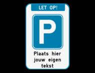 Parkeerbod Let op! met eigen tekst