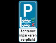 Parkeerbord Achteruit inparkeren verplicht + eigen tekst