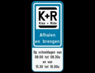 Parkeerbord Kiss&Ride - Halen en brengen - Eigen tekst