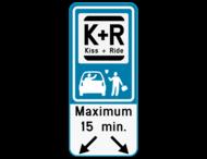 Parkeerbord Kiss&Ride - Tijdsbeperking - Pijlaanduiding