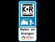 Parkeerbord Kiss&Ride - Halen en brengen - Eigen logo