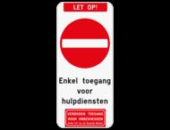 Verkeersbord - Let op! Enkel toegang voor hulpdiensten