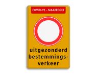 Tijdelijk bord RVV C01 COVID-19 - uitgezonderd bestemmingsverkeer