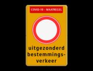 Verkeersbord RVV C01 COVID-19 - uitgezonderd bestemmingsverkeer