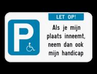 Parkeerbord - E9 mindervaliden - let op! + eigen tekst
