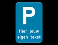 Parkeerbod - E9 met eigen tekst