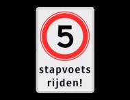 Verkeersbord stapvoets rijden - A01-xx snelheid met ondertekst