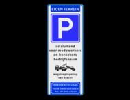Parkeerbord eigen terrein E04 + eigen tekst + wegsleepregeling + verboden toegang