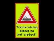 Verkeersbord RVV J14f - FLUOR tramkruising + ondertekst