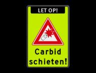 Verkeersbord Melkbus - Carbid schieten