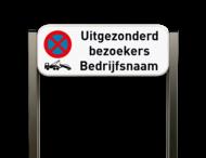 Parkeerverbod uitgezonderd bezoekers met jouw bedrijfsnaam - Luxe staanders